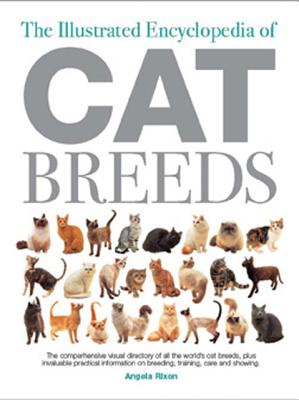 Image for The Illustrated Encyclopedia of Cat Breeds (Illustrated Encyclopedias (Booksales Inc))