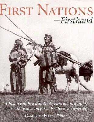 Image for FIRST NATIONS-FIRSTHAND: A HISTORY OF FIVE HUNDRED YEARS OF ENCOUNTER, WAR,
