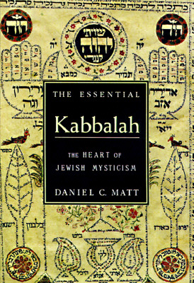 Essential Kabbalah : The Heart of Jewish Mysticism, DANIEL MATT