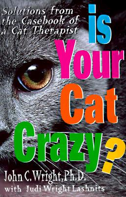 Image for Is Your Cat Crazy? : Solutions from the Casebook of a Cat Therapist
