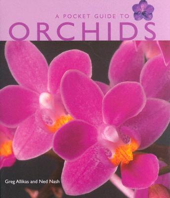 """Pocket Guide to Orchids, """"Allikas, Greg, Nash, Ned"""""""