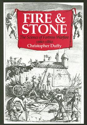 Image for Fire And Stone: The Science of Fortress Warfare 1660-1860