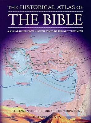 The Historical Atlas of the Bible, IAN BARNES