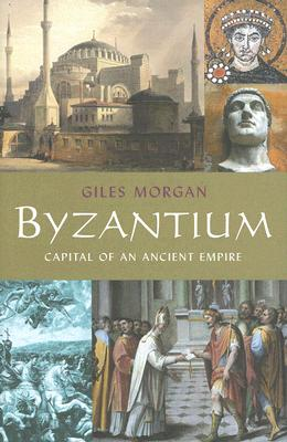 Image for Byzantium: Capital of an Ancient Empire