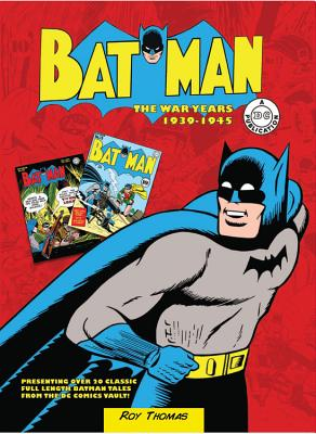 Image for Batman: The War Years 1939-1945: Presenting over 20 classic full length Batman tales from the DC comics vault!