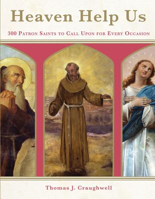 Image for Heaven Help Us: Saints That Will Change Your Life