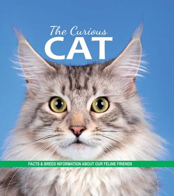 The Curious Cat: Facts and breed information on our feline friends, Ferne Collins