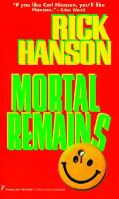 Mortal Remains, Hanson, Rick