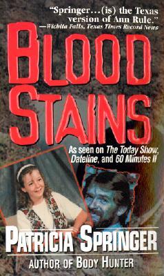 Blood Stains (Pinnacle True Crime), Patricia Springer