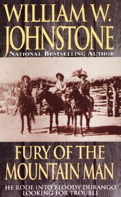 Fury of the Mountain Man, William W. Johnstone