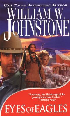 Eyes of Eagles, WILLIAM W. JOHNSTONE