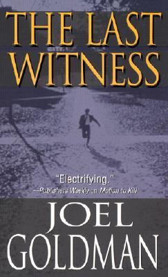 The Last Witness, JOEL GOLDMAN