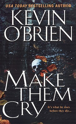 Make Them Cry, Kevin O'Brien