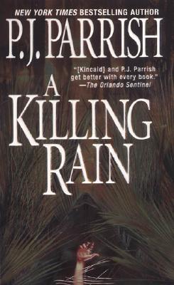 A Killing Rain (Louis Kincaid Mysteries), P. J. PARRISH