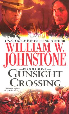 Gunsight Crossing: Blood Bond (Blood Bond), WILLIAM W. JOHNSTONE