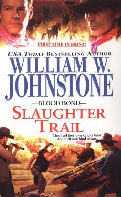 "Blood Bond #6: Slaughter Trail, ""Johnstone, William W."""