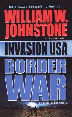 Invasion USA Border War (Book No.2), William W. Johnstone