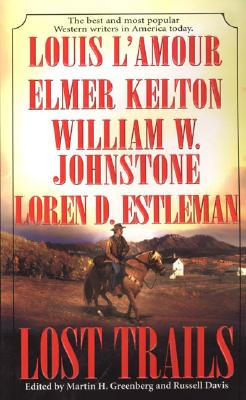 Lost Trails, LOUIS L'AMOUR, WILLIAM W. JOHNSTONE, ELMER KELTON, LOREN D. ESTLEMAN