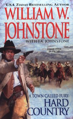 A Town Called Fury: Hard Country, WILLIAM W. JOHNSTONE