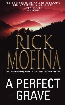 A Perfect Grave, Rick Mofina