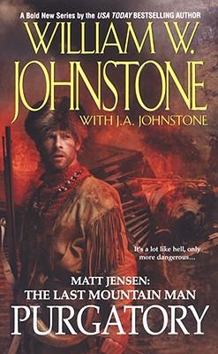 Matt Jensen: The Last Mountain Man #3 (Matt Jensen: the Last Mountain Man), WILLIAM W. JOHNSTONE, J.A. JOHNSTONE