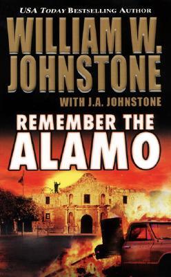 Remember the Alamo, WILLIAM W. JOHNSTONE