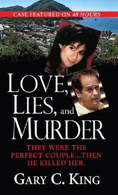 Love, Lies  &  Murder, Gary C. King