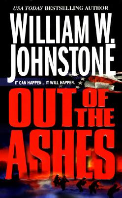 Out of the Ashes (Ashes Series #1), William W. Johnstone