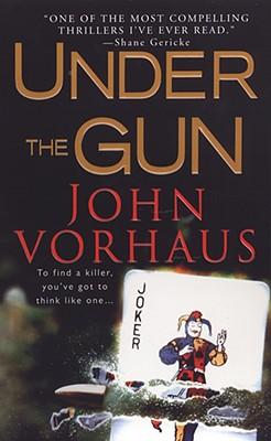 Under The Gun, John Vorhaus