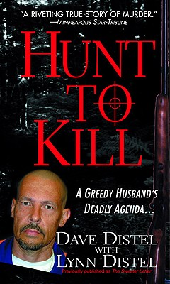 Hunt To Kill (Pinnacle True Crime), Dave Distel, Lynn Distel