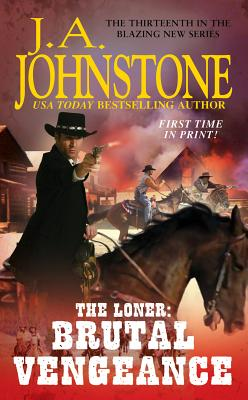 The Loner: Brutal Vengeance, J.A. Johnstone