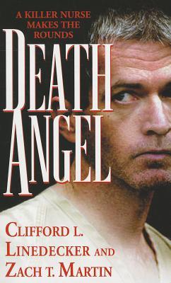 DEATH ANGEL (Pinnacle True Crime), Lindecker, Clifford L.; Martin, Zach