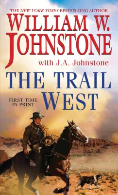 The Trail West, Johnstone, William W., Johnstone, J.A.