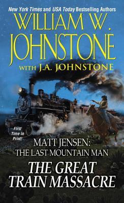 Image for The Great Train Massacre: Matt Jensen The Last Mountain Man