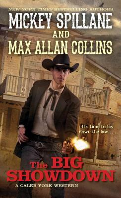 The Big Showdown (Caleb York Western), Mickey Spillane, Max Allan Collins