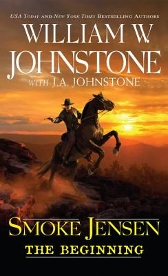 "Image for ""Smoke Jensen, The Beginning (A Smoke Jensen Novel)"""