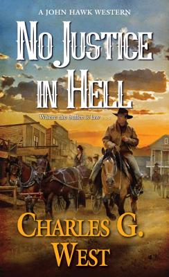 Image for No Justice in Hell (A John Hawk Western)