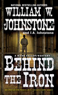 Image for Behind the Iron (A Hank Fallon Western)