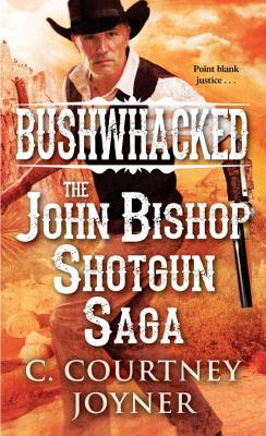 Image for Shotgun: The Bloody Saga of John Bishop (A Shotgun Western)