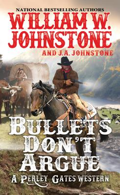 Image for Bullets Don't Argue (A Perley Gates Western)