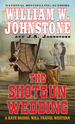 Image for SHOTGUN WEDDING, THE A HAVES BRIDES, WILL TRAVEL WESTERN