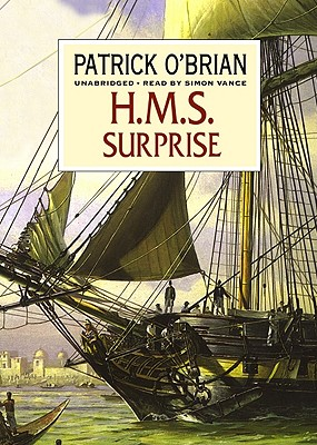 H.M.S. Surprise: The Aubrey-Maturin Series, Book 3, Patrick O'Brian