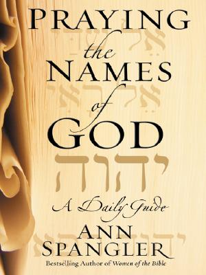 Image for Praying The Names Of God: A Daily Guide