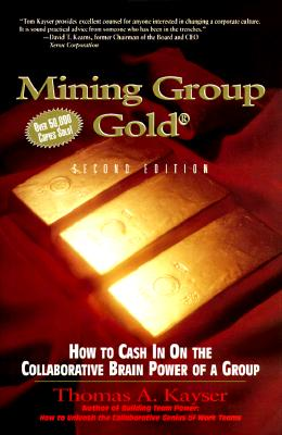 Image for Mining Group Gold: How to Cash in on the Collaborative Brain Power of a Group