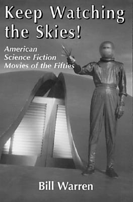 Image for Keep Watching the Skies! American Science Fiction Movies of the Fifties (2 Volumes in 1)