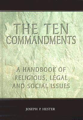 The Ten Commandments: A Handbook of Religious, Legal and Social Issues