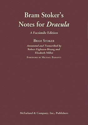Bram Stoker's Notes for Dracula, Eighteen-Bisang, Robert (& Elizabeth Miller - Annotation & Transcription).