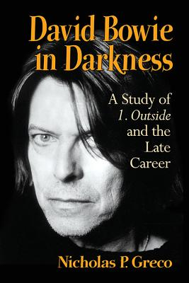 Image for David Bowie in Darkness: A Study of 1. Outside and the Late Career