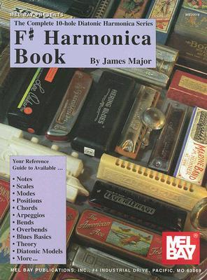Mel Bay's Complete 10-Hole Diatonic Harmonica Series, F#, Major, Jim