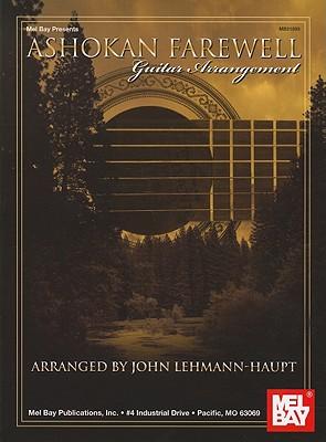 Ashokan Farewell Guitar Arrangement (Mel Bay Presents), Jay Ungar; arranged by John Lehmann-Haupt